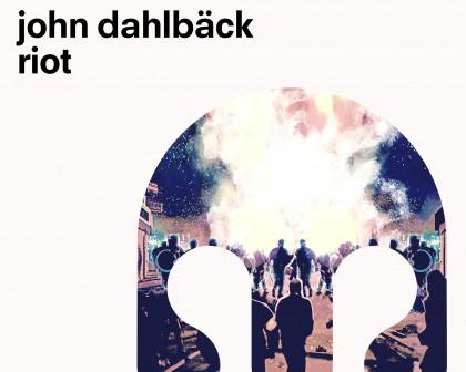 John Dahlback - Riot